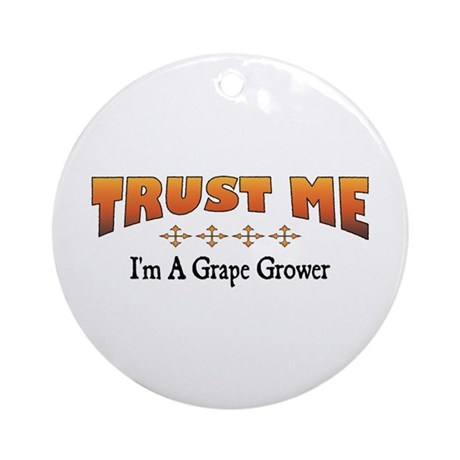 Trust Grape Grower Ornament (Round)