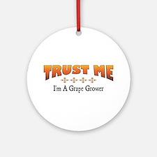 Trust Grape Grower Ornament (Round)
