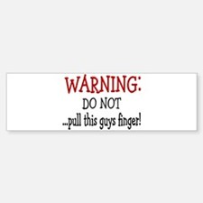 Warning~ do NOT pull this man Bumper Bumper Bumper Sticker