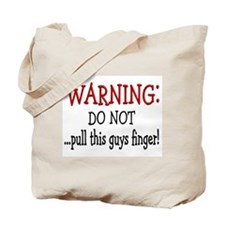 Warning~ do NOT pull this man Tote Bag