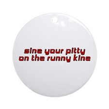 Sine Your Pitty Ornament (Round)