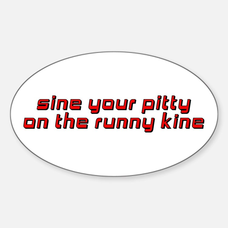 Sine Your Pitty Oval Decal