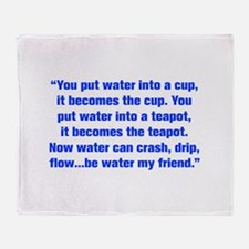 You put water into a cup it becomes the cup You pu