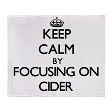 Keep Calm by focusing on Cider Throw Blanket