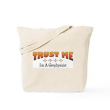 Trust Geophysicist Tote Bag