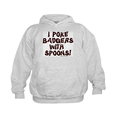I Poke Badgers Kids Hoodie