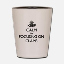Keep Calm by focusing on Clams Shot Glass