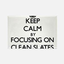 Keep Calm by focusing on Clean Slates Magnets