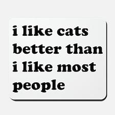 I Like Cats Better Than I Like Most People Mousepa