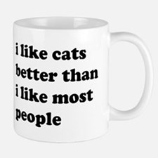 I Like Cats Better Than I Like Most People Mugs