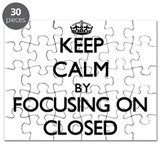 Keep Calm by focusing on Closed Puzzle