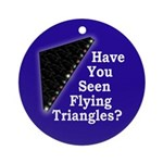 Have You Seen Flying Triangles? ornament