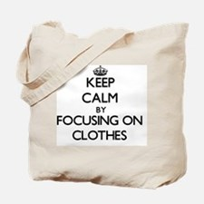 Keep Calm by focusing on Clothes Tote Bag