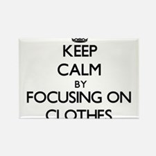 Keep Calm by focusing on Clothes Magnets