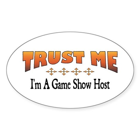 Trust Game Show Host Oval Sticker