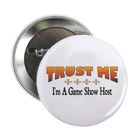 """Trust Game Show Host 2.25"""" Button (100 pack)"""