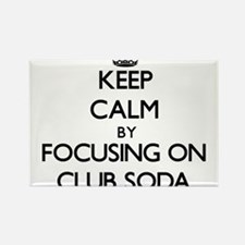 Keep Calm by focusing on Club Soda Magnets