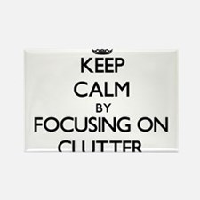 Keep Calm by focusing on Clutter Magnets