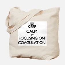 Keep Calm by focusing on Coagulation Tote Bag
