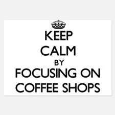 Keep Calm by focusing on Coffee Shops Invitations
