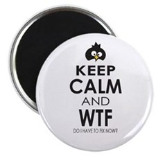 Penguin Keep Calm and WTF do I have to fix now Mag