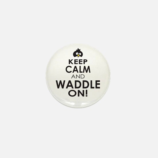 Penguin Keep Calm and Waddle On Mini Button