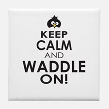 Penguin Keep Calm and Waddle On Tile Coaster