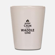 Penguin Keep Calm and Waddle On Shot Glass