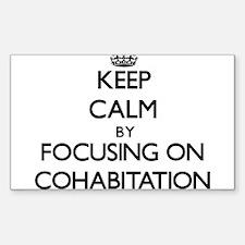 Keep Calm by focusing on Cohabitation Decal