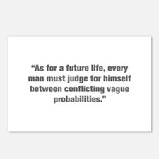 As for a future life every man must judge for hims