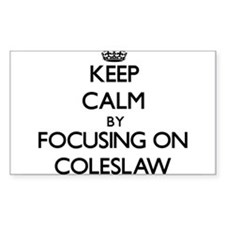 Keep Calm by focusing on Coleslaw Decal