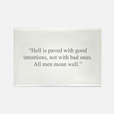 Hell is paved with good intentions not with bad on
