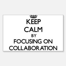 Keep Calm by focusing on Collaboration Decal