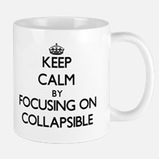 Keep Calm by focusing on Collapsible Mugs