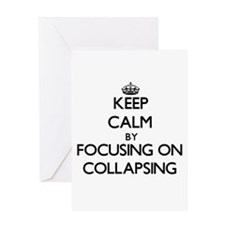 Keep Calm by focusing on Collapsing Greeting Cards