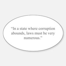 In a state where corruption abounds laws must be v