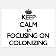 Keep Calm by focusing on Colonizing Invitations