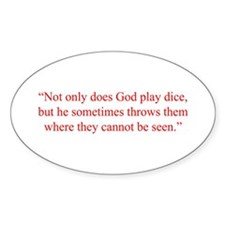 Not only does God play dice but he sometimes throw