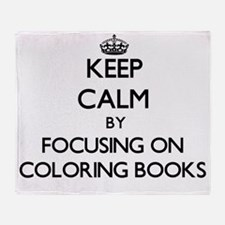 Keep Calm by focusing on Coloring Bo Throw Blanket