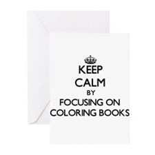 Keep Calm by focusing on Coloring B Greeting Cards