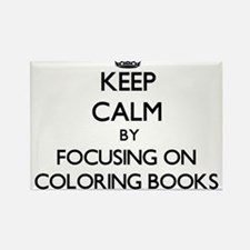 Keep Calm by focusing on Coloring Books Magnets