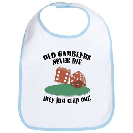 Old Gamblers Never Die Bib