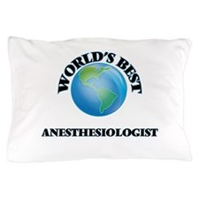 World's Best Anesthesiologist Pillow Case
