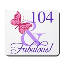 Fabulous 104th Birthday Mousepad