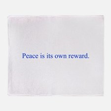 Peace is its own reward Throw Blanket