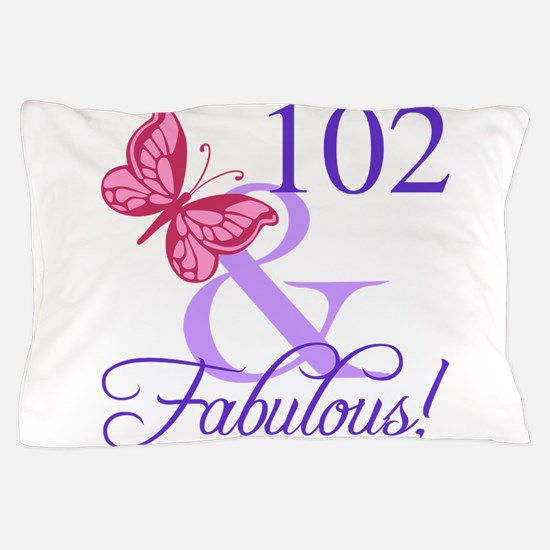 Fabulous 102th Birthday Pillow Case