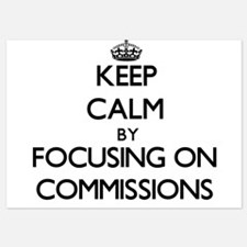 Keep Calm by focusing on Commissions Invitations