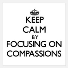 Keep Calm by focusing on Compassions Invitations