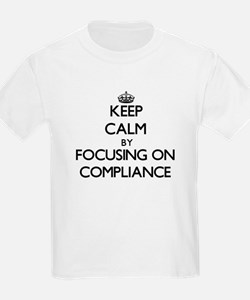 Keep Calm by focusing on Compliance T-Shirt