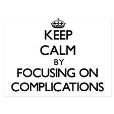 Keep Calm by focusing on Complications Invitations